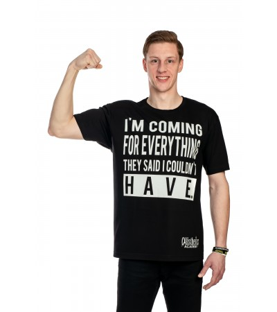 T-shirt Coming For Everything